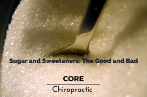 Sugar and Sweeteners- The Good and Bad