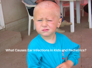 What causes ear infections in kids and pediatrics?