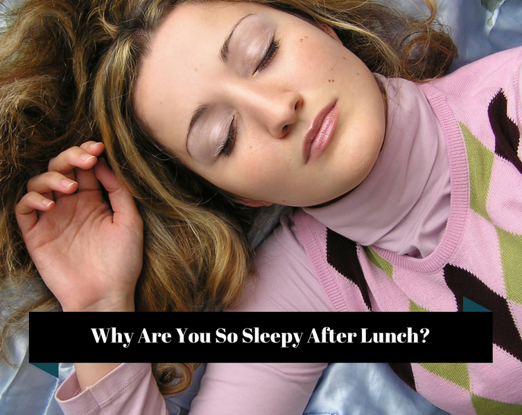 Why Are You Sleepy After Lunch